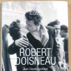 Libros de segunda mano: JEAN – CLAUDE GAUTRAND, ROBERT DOISNEAU, 1912-1994, TASCHEN 2003. Lote 135531102