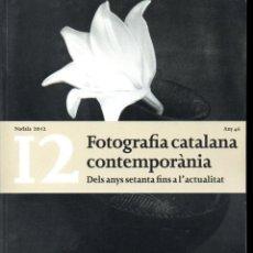 Libros de segunda mano: FOTOGRAFIA CATALANA CONTEMPORÀNIA - NADALA 2012 FUNDACIÓ LLUÍS CARULLA - CATALÁN. Lote 135546030