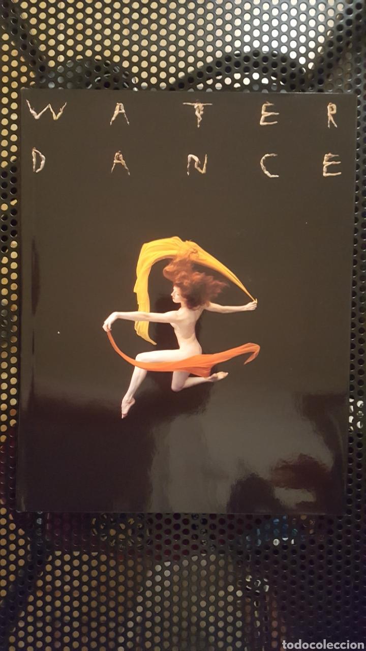 LIBRO - WATER / DANCE (WATERDANCE) - HOWARD SCHATZ - GRAPHIS PRESS CORP - 192 PAGINAS - TAPA DURA (Libros de Segunda Mano - Bellas artes, ocio y coleccionismo - Diseño y Fotografía)