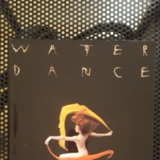 Libros de segunda mano: LIBRO - WATER / DANCE (WATERDANCE) - HOWARD SCHATZ - GRAPHIS PRESS CORP - 192 PAGINAS - TAPA DURA. Lote 135673849