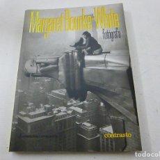 Libros de segunda mano: MARGARET BOURKE-WHITE FOTOGRAFA. TEXTO DE SARA ANTONELLI.-N 1. Lote 135700971