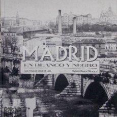 Libros de segunda mano: MADRID EN BLANCO Y NEGRO JUAN MIGUEL SANCHEZ VIGIL Y MANUEL DURAN BLÁZQUEZ. Lote 136639282