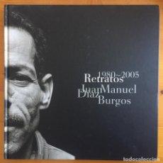 Libros de segunda mano: FOTOGRAFIA- MURCIA- JUAN MANUEL DIAZ BURGOS- RETRATOS ( 1.980 - 2.005 ). Lote 189081315