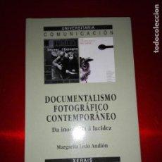 Libros de segunda mano: LIBRO-DOCUMENTALISMO FOTOGRÁFICO CONTEMPORÁNEO-MARGARITA LEDO ANDIÓN-XERAIS-1995-NUEVO. Lote 137783102