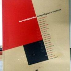 Livres d'occasion: LES AVANTGUARDES FOTOGRAFIQUES A ESPANYA 1925-1945 - LA CAIXA. Lote 137986694
