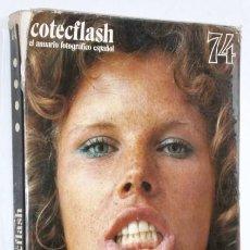 Libros de segunda mano: COTECFLASH 74 EL ANUARIO FOTOGRÁFICO ESPAÑOL POR ALEXANDRE CIRICI Y OTROS EN BARCELONA 1973. Lote 138071278