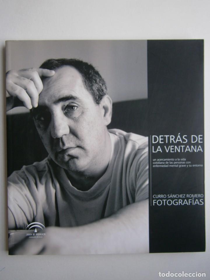 Libros de segunda mano: DETRAS DE LA VENTANA CURRO SANCHEZ ROMERO FOTOGRAFIAS 2008 - Foto 2 - 139235698