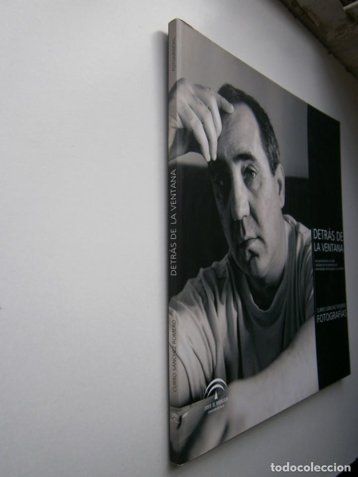 Libros de segunda mano: DETRAS DE LA VENTANA CURRO SANCHEZ ROMERO FOTOGRAFIAS 2008 - Foto 3 - 139235698