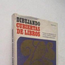 Livros em segunda mão: DIBUJANDO CUBIERTAS DE LIBROS. Lote 139254434