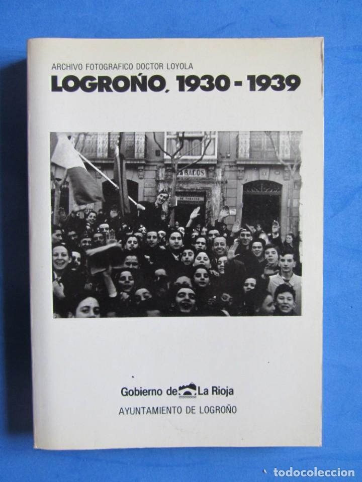 Libros de segunda mano: Logroño 1930-1939 Archivo fotografico Doctor Loyola. + Sobre con 8 postales. Ayunt. Logroño 1986 - Foto 4 - 139642810