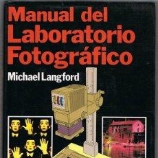 Libros de segunda mano: MANUAL DEL LABORATORIO FOTOGRÁFICO MICHAEL LANGFORD. Lote 139810834