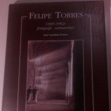 Libros de segunda mano: FELIPE TORRES FOTÓGRAFO SALMANTINO (1905-1982) ANA CARABIAS TORRES 1997. Lote 140055586