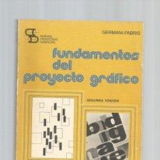 Libros de segunda mano: FUNDAMENTOS DEL PROYECTO GRÁFICO.. Lote 140117150