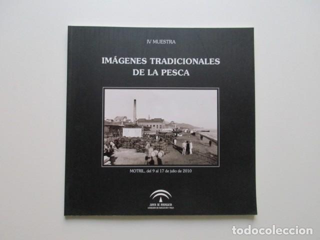 MOTRIL (GRANADA) IMÁGENES TRADICIONALES DE LA PESCA, 2010 (Libros de Segunda Mano - Bellas artes, ocio y coleccionismo - Diseño y Fotografía)