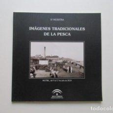 Libros de segunda mano: MOTRIL (GRANADA) IMÁGENES TRADICIONALES DE LA PESCA, 2010. Lote 140392706