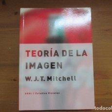Libros de segunda mano: TEORÍA DE LA IMAGEN. W.J. T. MITCHELL. EDIT. AKAL. Lote 140463530