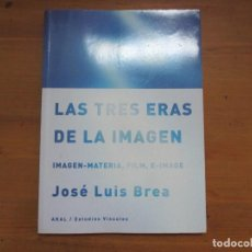 Libros de segunda mano: LAS TRES ERAS DE LA IMAGEN. JOSÉ LUIS BREA. AKAL ESTUDIOS VUSALES. Lote 140479570