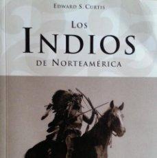 Libros de segunda mano: LOS INDIOS DE NORTEAMÉRICA - EDWARD S. CURTIS - TASCHEN, 2005. Lote 140797286
