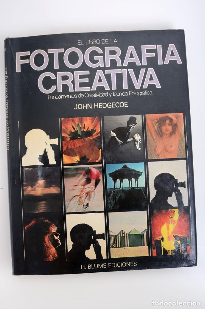 JOHN HEDGECOE, EL LIBRO DE LA FOTOGRAFÍA CREATIVA, H. BLUME EDICIONES (Libros de Segunda Mano - Bellas artes, ocio y coleccionismo - Diseño y Fotografía)