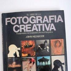 Libros de segunda mano: JOHN HEDGECOE, EL LIBRO DE LA FOTOGRAFÍA CREATIVA, H. BLUME EDICIONES. Lote 141134846