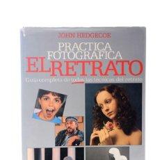 Libros de segunda mano: JOHN HEDGECOE, PRACTICA FOTOGRAFICA, EL RETRATO ED. LIBROS CUPULA. Lote 141134982