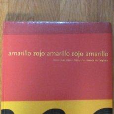 Libros de segunda mano: AMARILLO ROJO AMARILLO / TEXTOS, JUAN BENET ; FOTOGRAFÍAS, BEATRIZ DE LAIGLESIA. Lote 141612578