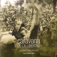Libros de segunda mano: CARAVANA DE LA LIBERTAD - LUÍS BÁEZ I PEDRO DE LA HOZ. Lote 141486358