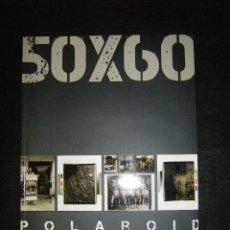 Libros de segunda mano: 50X60 POLAROID GIGANTE. CENTRO ANDALUZ DE LA FOTOGRAFÍA. DESCATALOGADO Y NUEVO. Lote 141950626