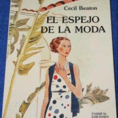 Libros de segunda mano: EL ESPEJO DE LA MODA - CECIL BEATON - PARSIFAL EDICIONES (1990). Lote 236525725