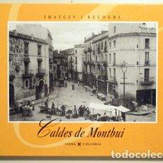 Libros de segunda mano: CALDES DE MONTBUI. IMATGES I RECORDS - BARCELONA 1995 - MOLT IL·LUSTRAT. Lote 142375597