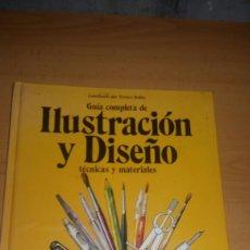 Libros de segunda mano: GUIA COMPLETA DE ILUSTRACION Y DISEÑO. TECNICAS Y MATERIALES.. Lote 142583238