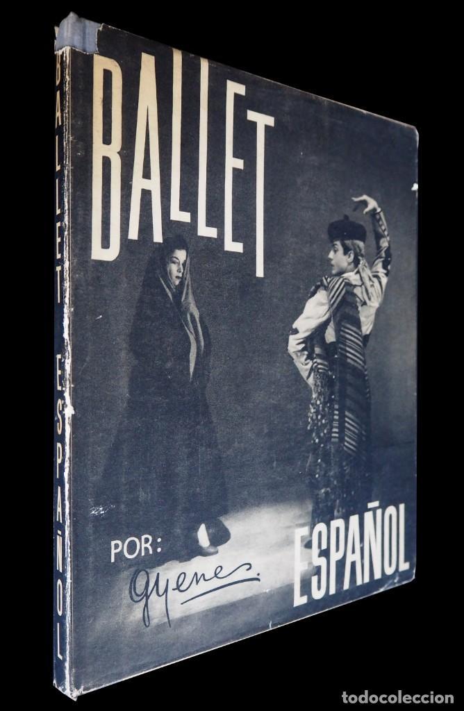 Libros de segunda mano: BALLET ESPAÑOL. FOTOGRAFÍAS DE JUAN GYENES. Con dedicatoria del fotografo. 1953 - Foto 2 - 142893934