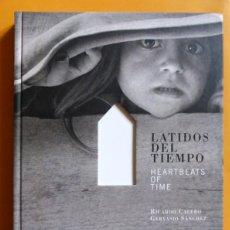 Libros de segunda mano: LATIDOS DEL TIEMPO - RICARDO CALERO, GERVASIO SÁNCHEZ - (VER FOTOS). Lote 143304582