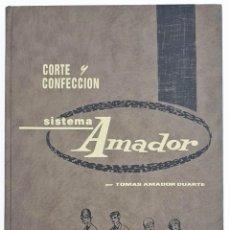 Libros de segunda mano: CORTE Y CONFECCION SISTEMA AMADOR CORREGIDA Y AUMENTADA, 1995. Lote 143405578