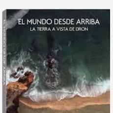 Libros de segunda mano: EL MUNDO DESDE ARRIBA. LA TIERRA A VISTA DE DRON / TENEUES / NUEVO. Lote 143372334