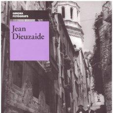 Libros de segunda mano: JEAN DIEUZAIDE (1921-2003). GIRONA FOTÒGRAFS. Lote 144136718