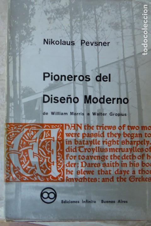 PIONEROS DEL DISEÑO MODERNO. DE W. MORRIS A W. GROPIUS. NIKOLAUS PEVSNER (Libros de Segunda Mano - Bellas artes, ocio y coleccionismo - Diseño y Fotografía)