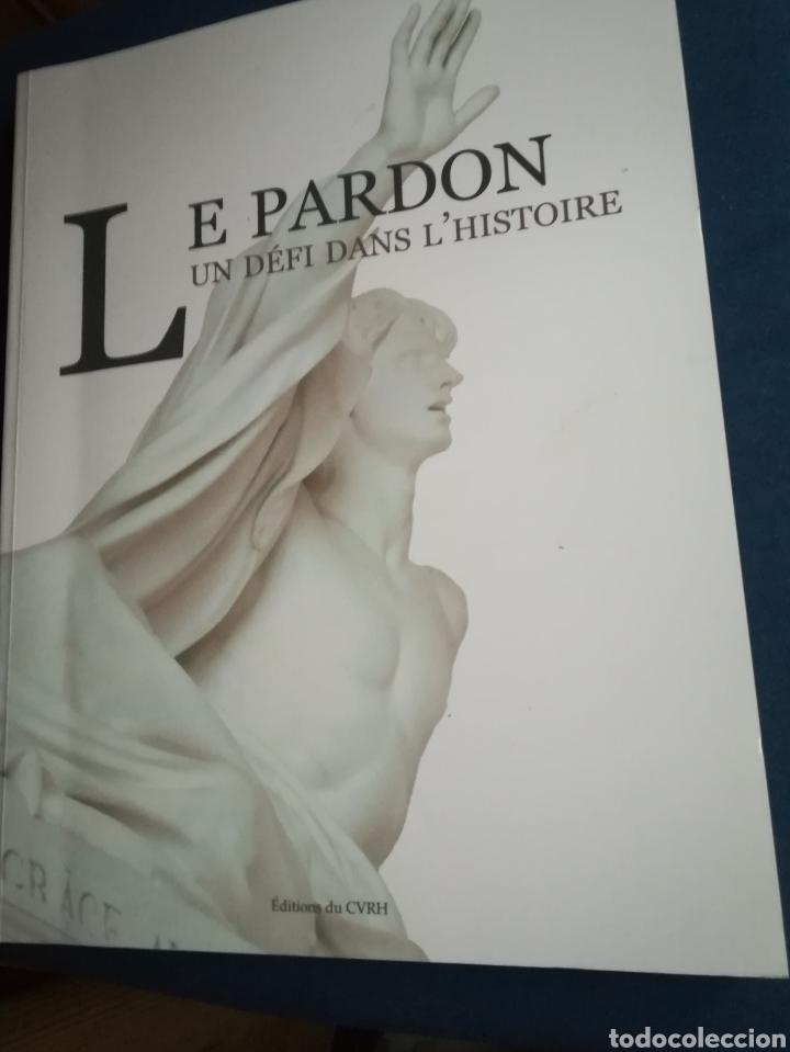 LE PARDON UN DÉFI DAN'S L' HISTOIRE. ÉDITIONS DU CVRH, 2015 (Libros de Segunda Mano - Bellas artes, ocio y coleccionismo - Diseño y Fotografía)