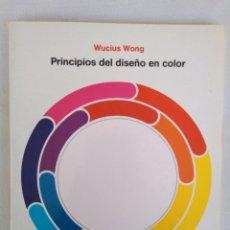 Libros de segunda mano: WUCIUS WONG - PRINCIPIOS DE DISEÑO EN COLOR. Lote 145250861