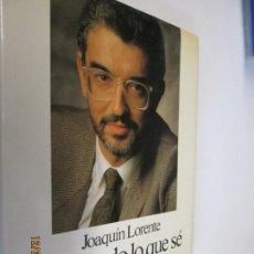 Libros de segunda mano: JOAQUÍN LORENTE - CASI TODO LO QUE SÉ DE PUBLICIDAD - ED. FOLIO BARCELONA, 1986. Lote 145378278