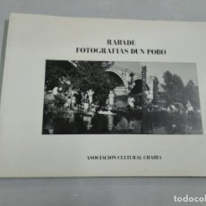 Libros de segunda mano: RABADE FOTOGRAFÍAS DUN POBO - ASOCIACIÓN CULTURAL CHAIRA 1994 LUGO. Lote 146148590