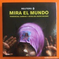 Libros de segunda mano: FOTOGRAFIA- REUTERS- MIRA AL MUNDO- 2.007 - FOTOPERIODISMO. Lote 146246390