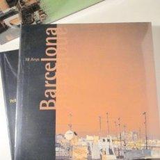 Libri di seconda mano: BARCELONA PELL I ULLS 18 ANYS ( 2 VOLUMS) - BARCELONA CRÒNICA D'UNA TRANSFORMACIÓ - BARCELONA PELL I. Lote 146328094