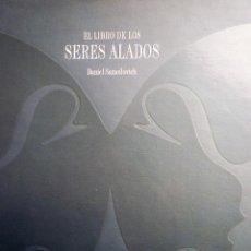Libros de segunda mano: EL LIBRO DE LOS SERES ALADOS - DANIEL SAMOILOVICH. Lote 146366654