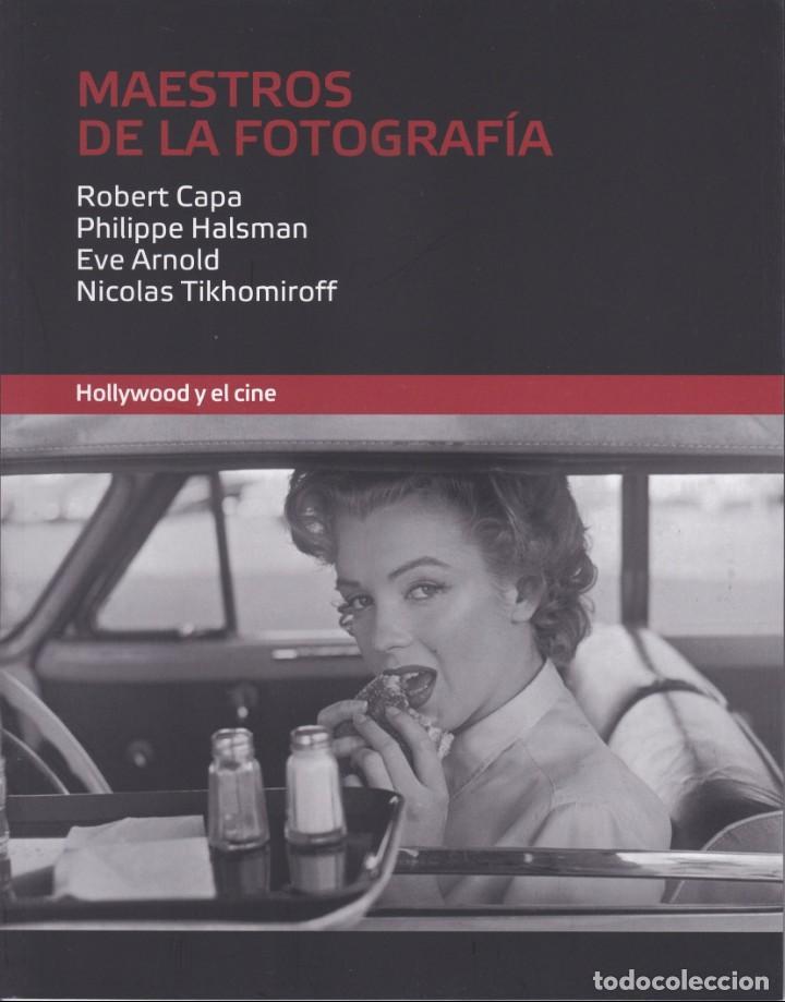 MAESTROS DE LA FOTOGRAFIA. HOLLYWOOD Y EL CINE. ROBERT CAPA, HALSMAN, EVE ARNOLD, TIKHOMIROFF (Libros de Segunda Mano - Bellas artes, ocio y coleccionismo - Diseño y Fotografía)