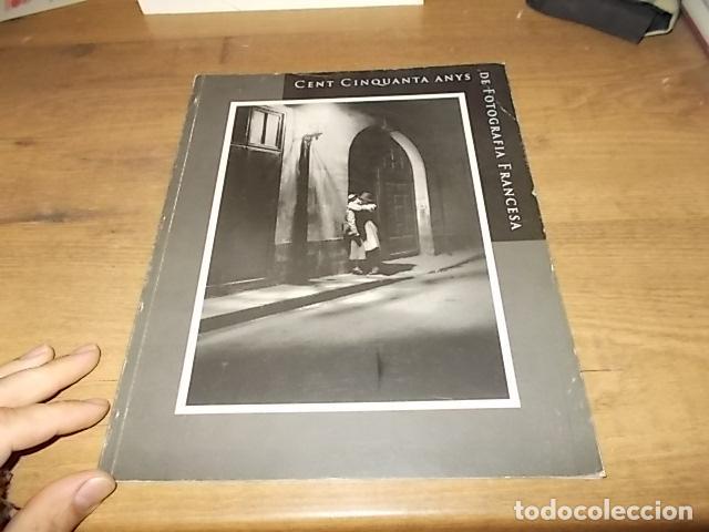 Libros de segunda mano: CENT CINQUANTA ANYS DE FOTOGRAFIA FRANCESA. SA NOSTRA.1ª EDICIÓN 1995.FÉLIX NADAR, KERSTÉSZ, RONIS.. - Foto 2 - 146622926