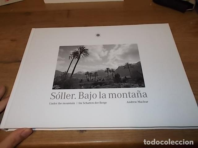 Libros de segunda mano: SÓLLER .BAJO LA MONTAÑA. IMÁGENES DE SÓLLER Y SU GENTE. FOTOGRAFÍAS ANDREW MACLEAR. 2007. MALLORCA - Foto 2 - 146630654