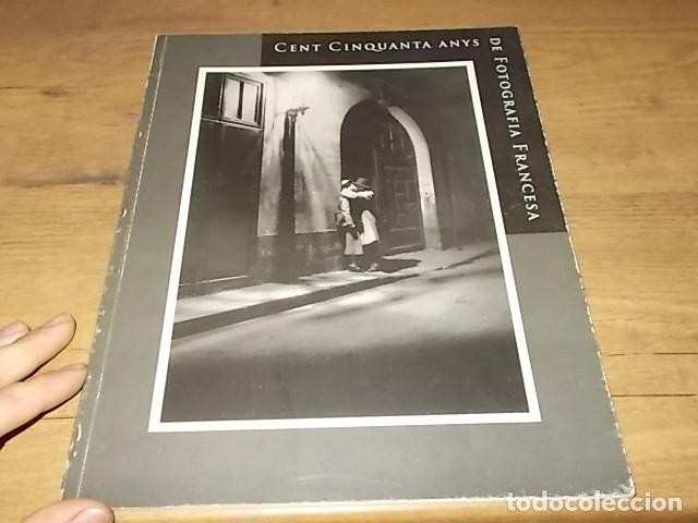 Libros de segunda mano: CENT CINQUANTA ANYS DE FOTOGRAFIA FRANCESA. SA NOSTRA.1ª EDICIÓN 1995.FÉLIX NADAR, KERSTÉSZ, RONIS. - Foto 2 - 146958486