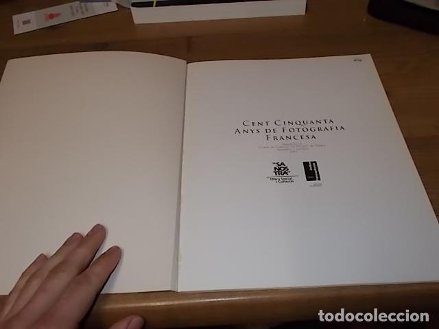 Libros de segunda mano: CENT CINQUANTA ANYS DE FOTOGRAFIA FRANCESA. SA NOSTRA.1ª EDICIÓN 1995.FÉLIX NADAR, KERSTÉSZ, RONIS. - Foto 3 - 146958486