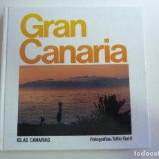 Livres d'occasion: GRAN CANARIA. FOTOGRAFÍAS TULIO GATTI. Lote 147176386